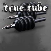 True Tubes